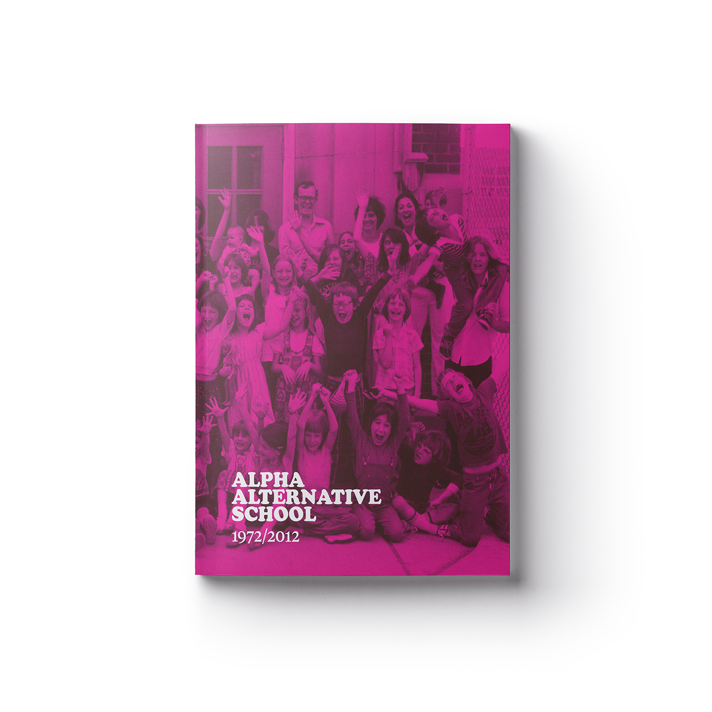 Book cover for Alpha Alternative School 1972/2012